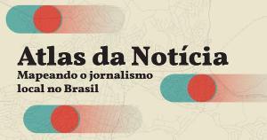 PROJOR e Volt Data Lab vão fazer mapeamento do jornalismo local no Brasil. Voluntários podem colaborar com a pesquisa