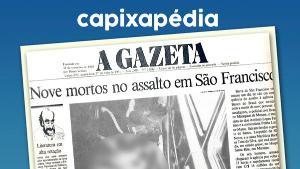 A tentativa de assalto a uma agência do Banco do Brasil em 1991, em Barra de São Francisco, resultou em nove mortes. Suspeitos teriam passado por duas cidades antes